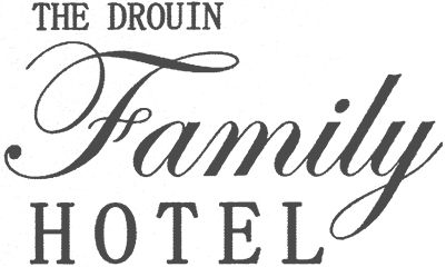 The Drouin Family Hotel